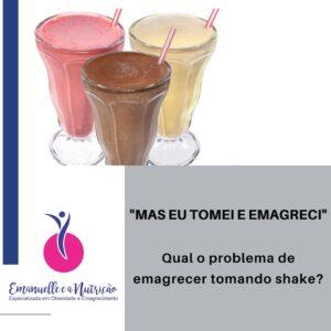 Você conhece alguém que emagreceu tomando shake? A opinião da nutricionista especialista em Obesidade e Emagrecimento está aqui.